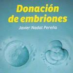 Donación de embriones, Javier Nadal Pereña